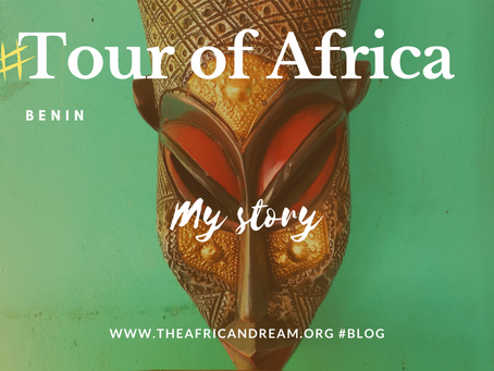 STAGE 02 #BENIN FEEDBACK TOUR OF AFRICA IN 55 WEEKS