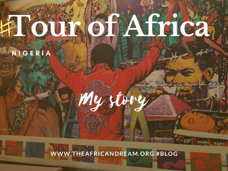 STAGE 01 #NIGERIA FEEDBACK TOUR OF AFRICA IN 55 WEEKS