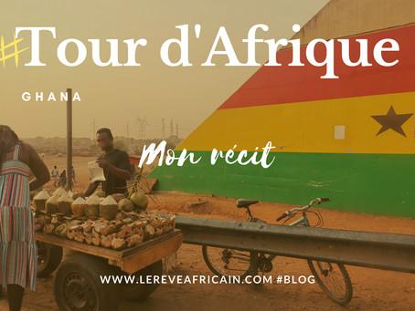 ÉTAPE 04 #GHANA FEEDBACK TOUR D'AFRIQUE EN 55 SEMAINES