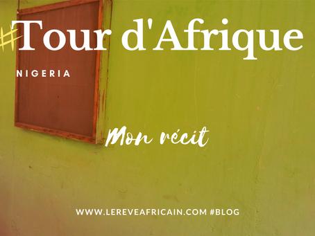 ÉTAPE 01 #NIGERIA FEEDBACK TOUR D'AFRIQUE EN 55 SEMAINES