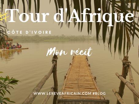 ÉTAPE 05 #CÔTEDIVOIRE FEEDBACK TOUR D'AFRIQUE EN 55 SEMAINES