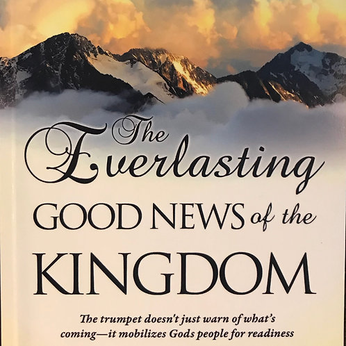 The Everlasting - Good News of the Kingdom by Dr. Mikell E.Geiger Snooks
