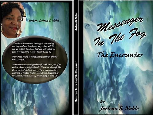Messenger in the Fog: The Encounter