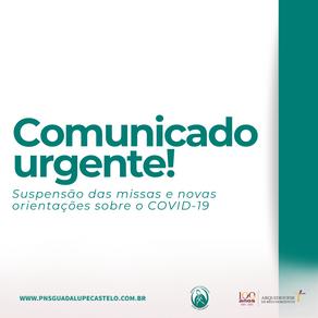 Comunicado urgente! Suspensão das missas e novas orientações acerca da pandemia do COVID-19