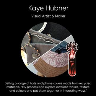 Kaye Hubner, Visual Artist & Maker.