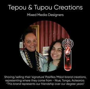 Carolynn Tepou and Leiona Tupou (Tepou & Tupou Creations), Mixed media Designers.