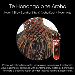 Naomi Silby, Sandra Silby & Aroha Kapi (Te Hononga o te Aroha) - Māori Arts.