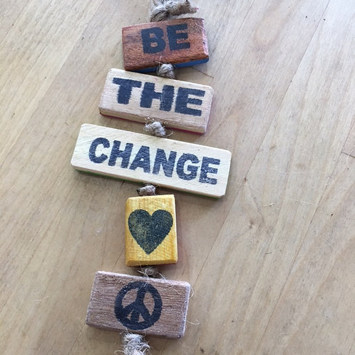 Upcycled Wooden Sign - Be The Change