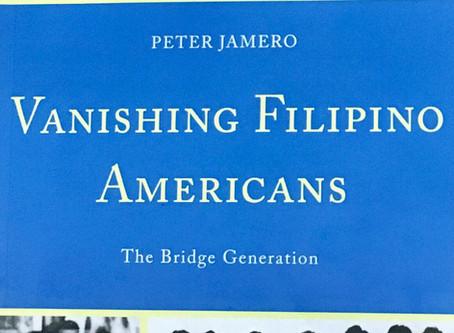 Peter Jamero's book Vanishing Filipino Americans: The Bridge Generation