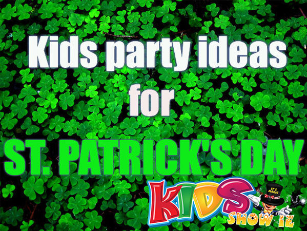 57b01928bb04 Kids parties have become hugely popular over the St. Partick s Day Bank  Holiday weekend. There s no better time to let your little ones invite over  a few ...