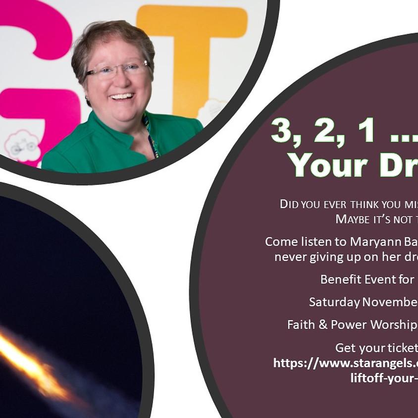 3,2,1 ... Liftoff Your Dreams