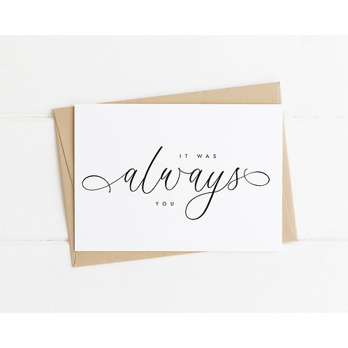 IT WAS ALWAYS YOU - Wedding Day Love Letter Card
