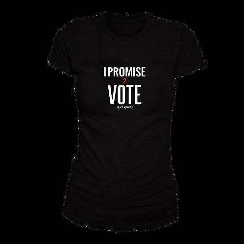 I Promise 2: Vote T-Shirt (Womens)