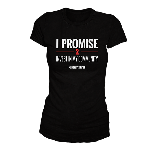 Invest in My Community T-Shirt (Womens)