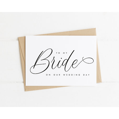 TO MY BRIDE ON OUR WEDDING DAY - Wedding Day Love Letter Card