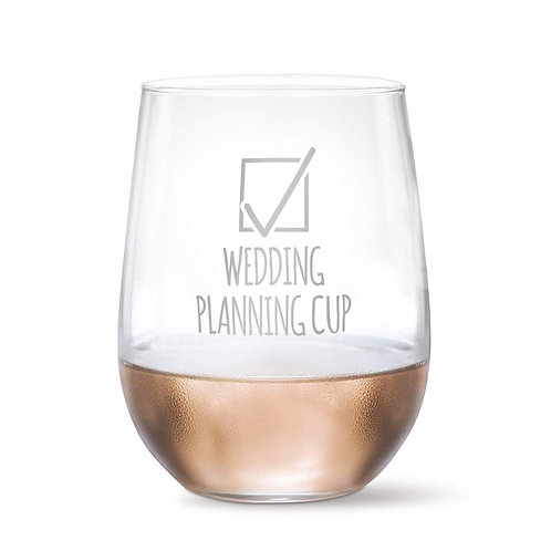 """Wedding Planning Cup"" Stemless Wine Glass"