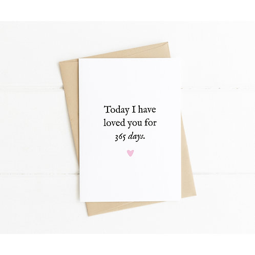 TODAY I HAVE LOVED YOU FOR 365 DAYS - 1 Year Anniversary Card
