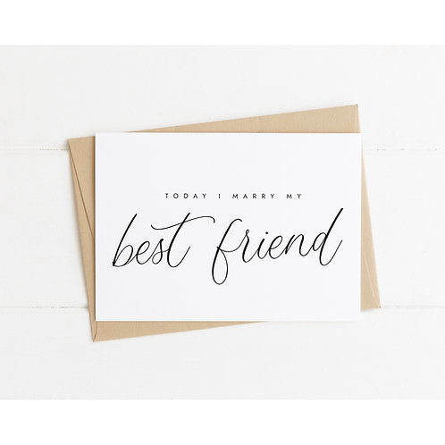 TODAY I MARRY MY BEST FRIEND - Wedding Day Love Letter Card