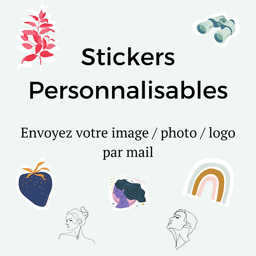 Autocollants / Stickers Personnalisables (vendu par 5)