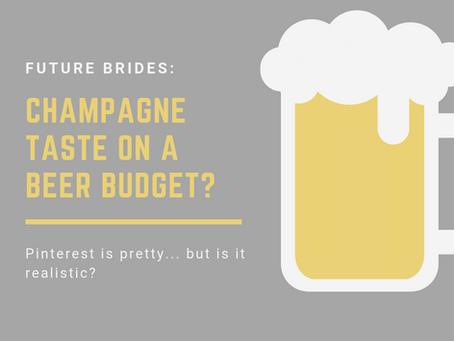Champagne Taste on a Beer Budget?