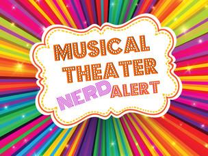 MUSICAL THEATRE NERD ALERT!!