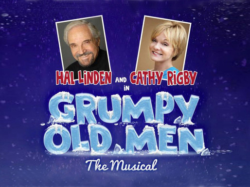 """REVIEW: """"Grumpy Old Men"""" — La Mirada Theatre for the Performing Arts and McCoy Rigby Entertainment"""