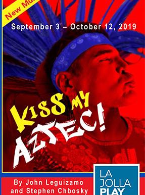 REVIEW: Kiss My Aztec! — La Jolla Playhouse, La Jolla