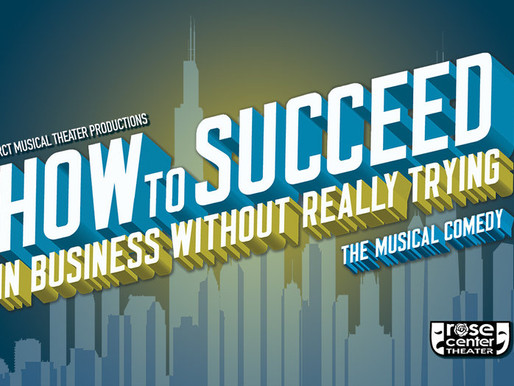 "REVIEW: ""How to Succeed in Business Without Really Trying"" — Rose Center Theater"