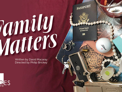 "REVIEW: ""Family Matters"" — A World Premier of Two One-Act Plays by David Macaray; STAGEStheatre"