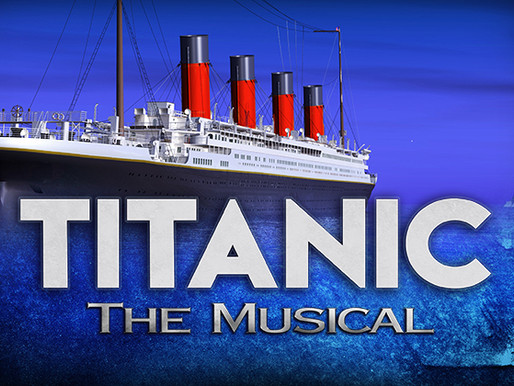 REVIEW: Titanic, The Musical - Candlelight Pavilion, Directed by Chuck Ketter