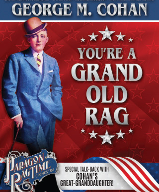 "Presenting: ""You're a Grand Old Rag"" — La Mirada Theatre"