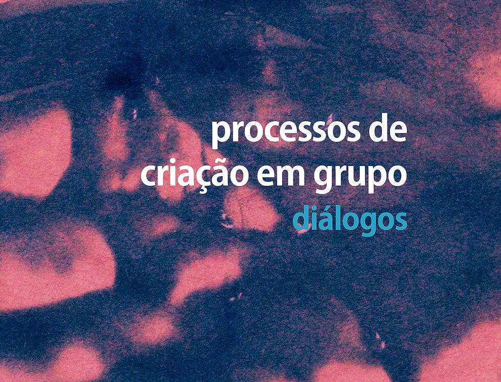 Processo de criação em grupo. Diálogos.