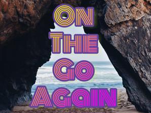 """""""On The Go Again"""""""