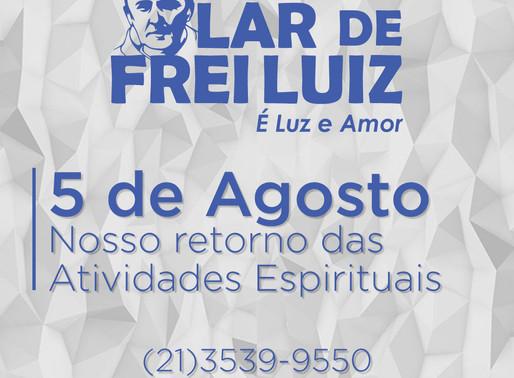 Retorno das atividades espirituais em 5 de agosto