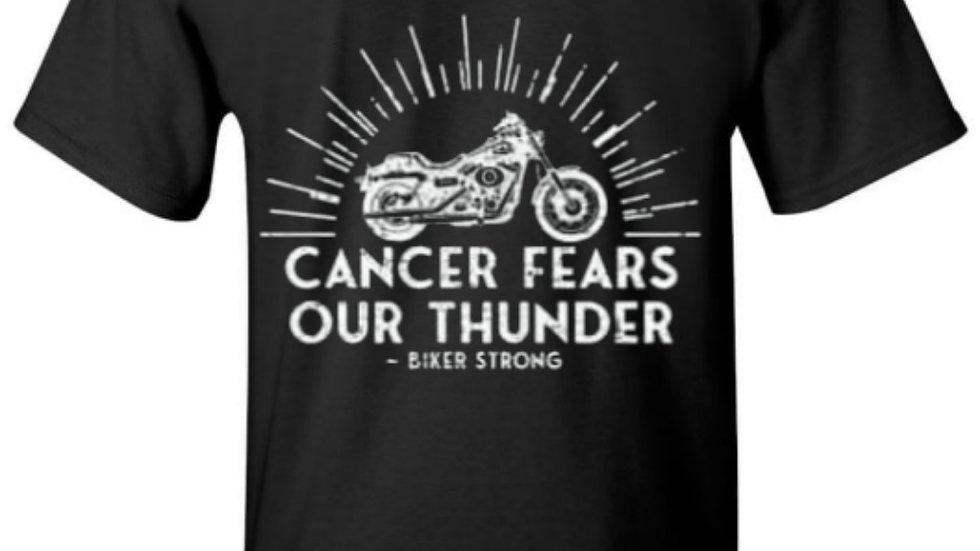 Cancer Fears Our Thunder Biker Strong T-Shirt