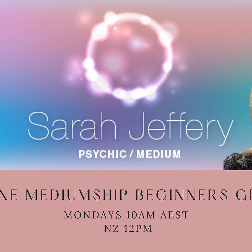 Online Mediumship Beginners Group with Sarah Jeffery