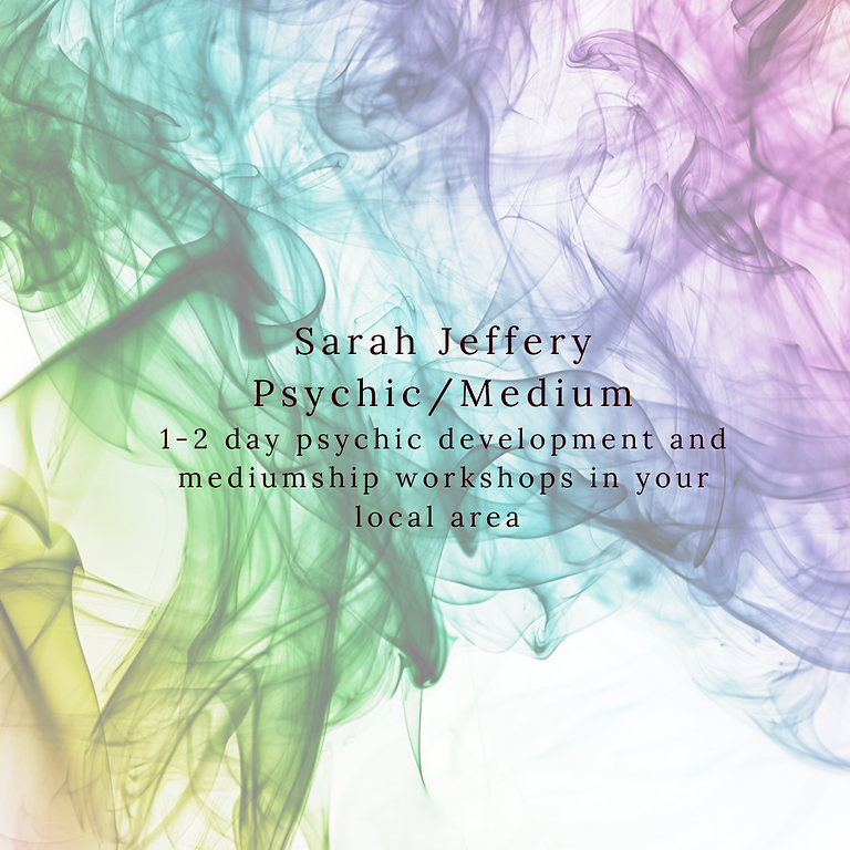 Workshops with Sarah Jeffery Psychic/Medium in your local area