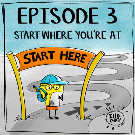 Episode 3 Start Where You Are At!