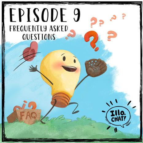 Episode 9 FAQ