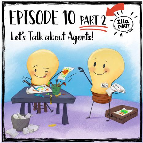 Episode 10 Part 2 Let's Talk about Agents!