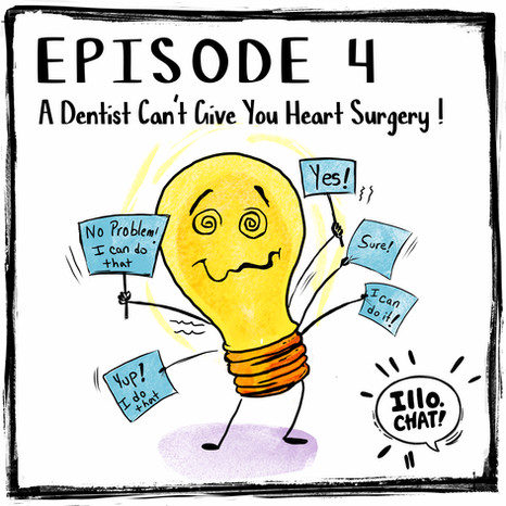 Episode 4 A Dentist Can't Give You Heart Surgery!