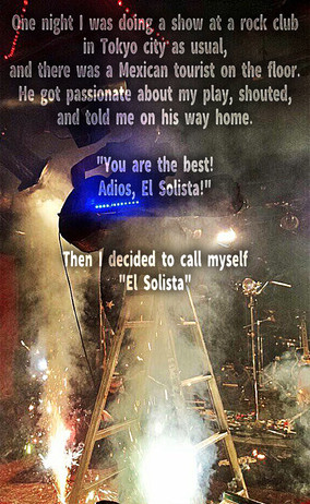 "Why am I ""EL SOLISTA""?"
