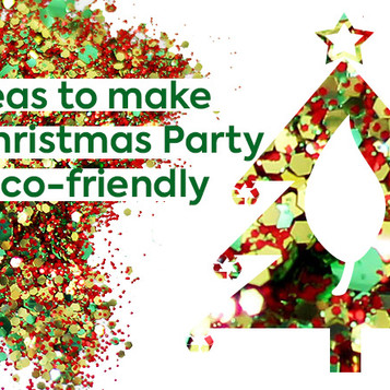 The ultimate guide to having a sparkly eco office Christmas party