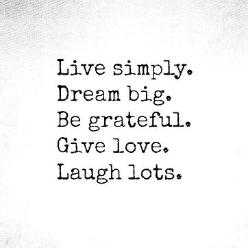live-simply-dream-big-be-grateful-give-l
