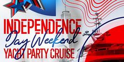Independence Day Weekend Yacht Party