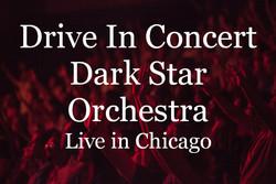 Drive In Concert - Dark Star Orchestra