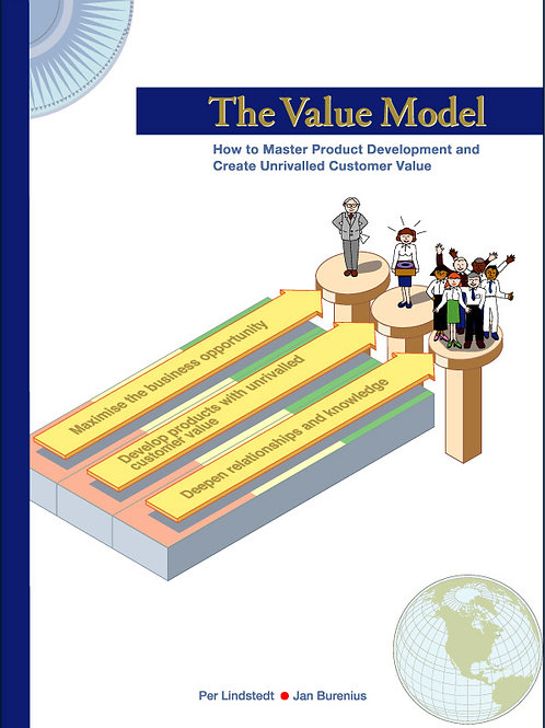 The Value Model - How to master product development and create unrivalled ...