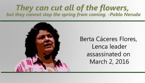Our Deepest Condolences following the Assassination of Indigenous Leader Berta Cáceres Flores