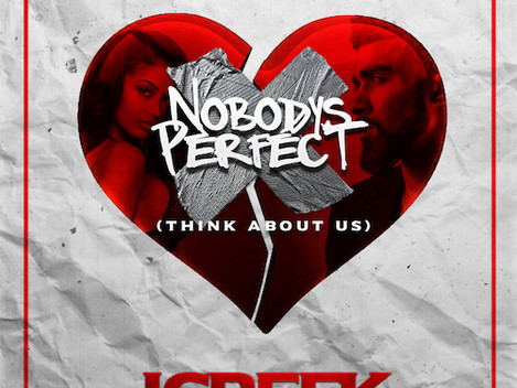 "J. Creek ""Nobody's Perfect (Think About Us)"" 