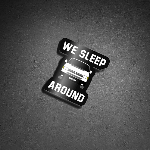 T4 'We sleep around' Sticker